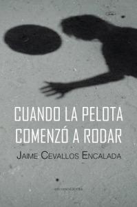 Cuando la pelota comenzó a rodar, por Jaime Cevallos Encalada