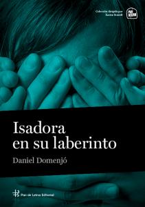 Isadora en su laberinto, por Daniel Domenjó